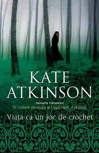 Viaţa ca un joc de crochet/ de Kate Atkinson