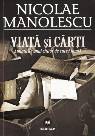 CRONICA LITERARA/ Nicolae Manolescu – public şi privat