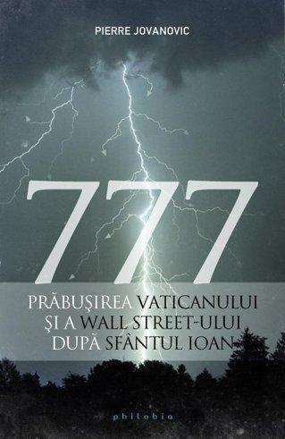 777. Prăbuşirea Vaticanului şi a Wall Street-ului după Sfântul Ioan (II)
