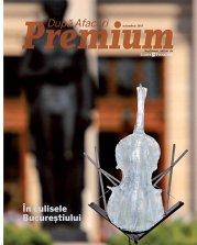 A apărut noul număr din După Afaceri Premium. Va invităm la o plimbare în culisele Bucureştiului