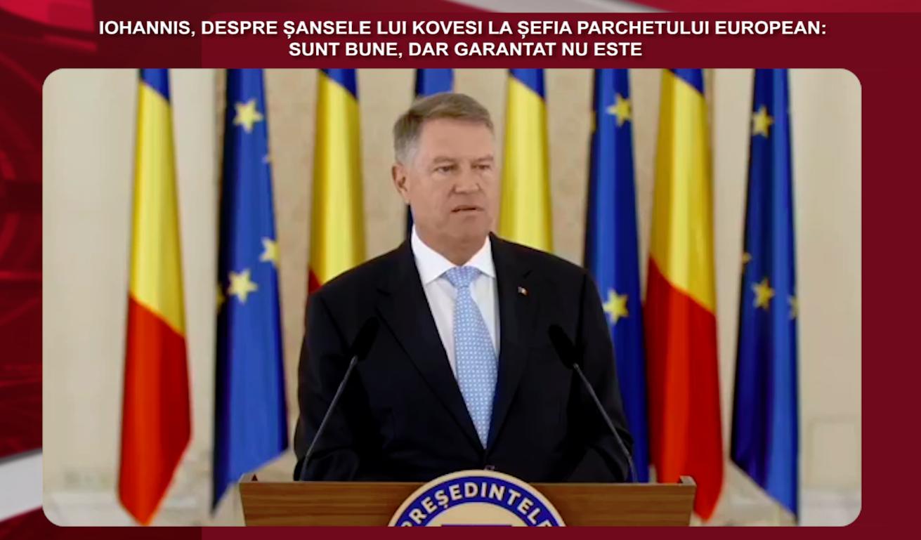 DECLARAŢIA ZILEI Iohannis, despre şansele lui Kovesi la şefia Parchetului European: Sunt bune, dar garantat nu este