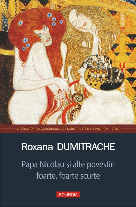 """Imaginea articolului O carte pe zi: """"Papa Nicolau şi alte povestiri foarte, foarte scurte"""" de Roxana Dumitrache"""