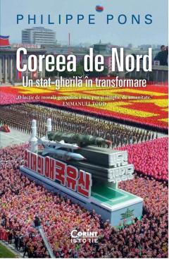 """O carte pe zi: """"Coreea de Nord. Un stat-gherilă în transformare"""" de Philippe Pons"""