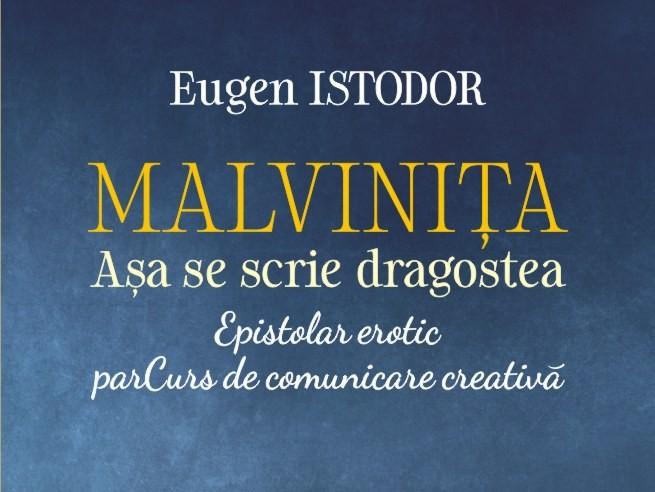 """O carte pe zi: """"Malviniţa. Aşa se scrie dragostea"""" de Eugen Istodor"""
