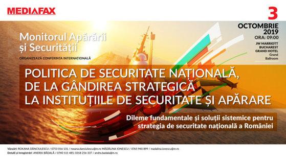"""Imaginea articolului CONFERINŢA Monitorului Apărării şi Securităţii, 3 OCTOMBRIE 2019 - """"Politica de securitate naţională, de la gândirea strategică la instituţiile de securitate şi apărare"""""""