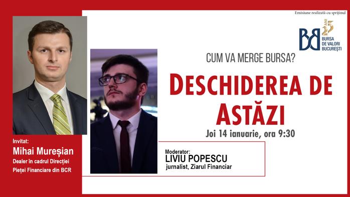 DESCHIDEREA DE ASTĂZI. Cum va merge bursa. Urmăriţi o discuţie joi, 14 ianuarie 2021, ora 09.30 cu Mihai Mureşian, dealer în cadrul Direcţiei Pieţei Financiare din BCR