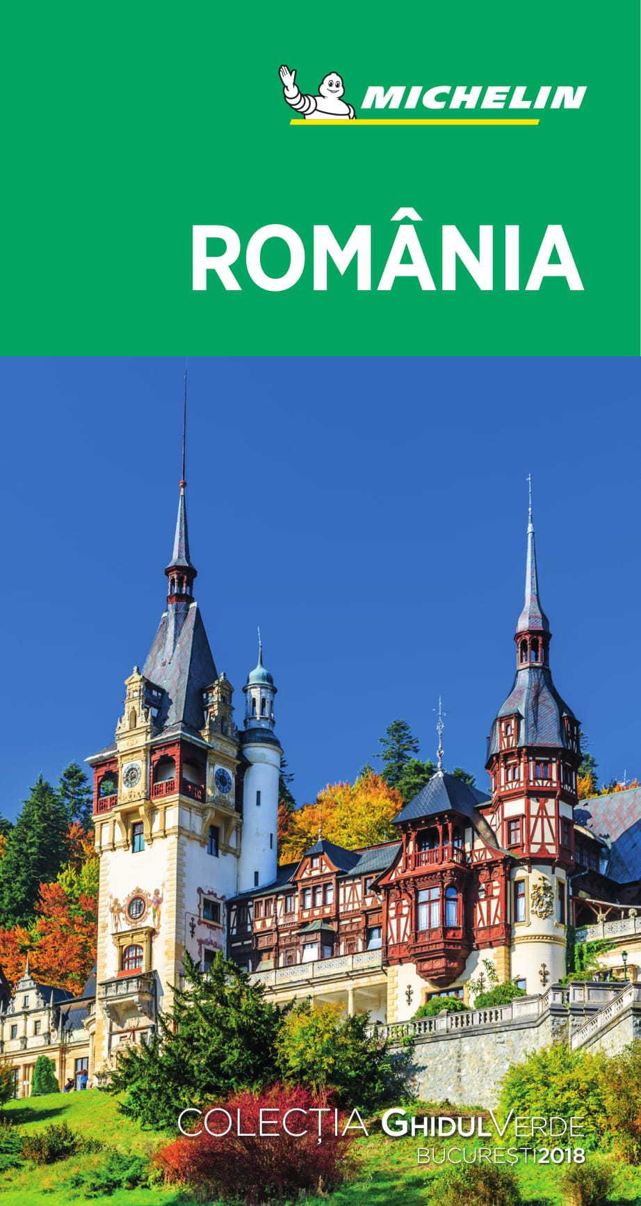 Michelin Lansează Ghidul Verde Pentru Romania Care Sunt Cele 10